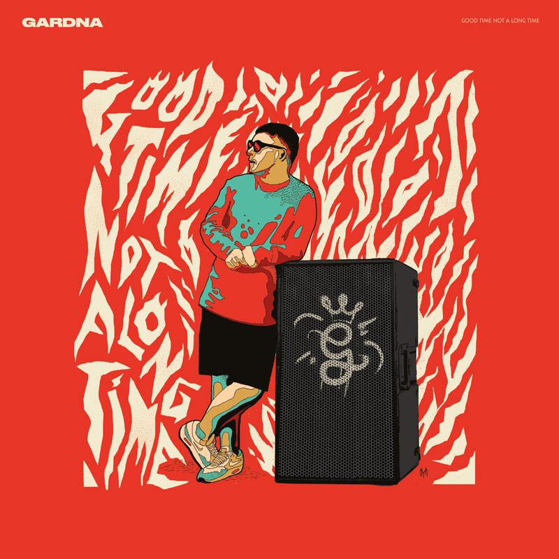 Gardna - Good Time Not A Long Time